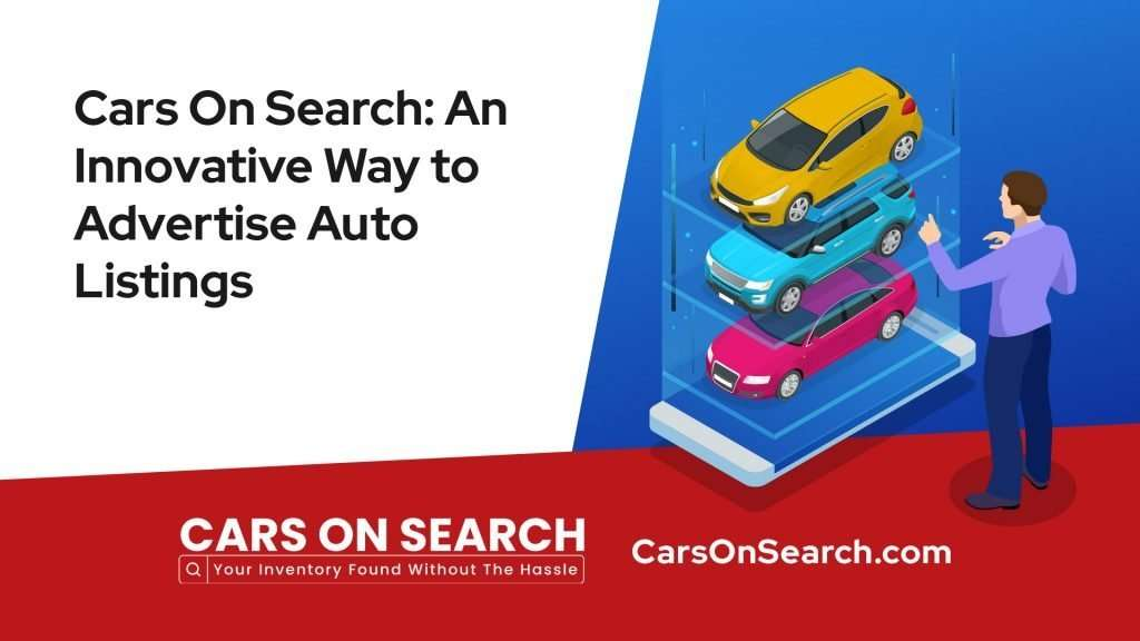 Cars On Search: An Innovative Way to Advertise Auto Listings